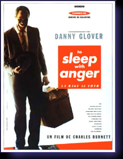 TO SLEEP WITH ANGER - film de Burnett