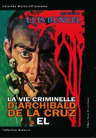 VIE CRIMINELLE D'ARCHIBALD DE LA CRUZ (LA)