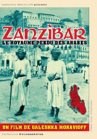 ZANZIBAR, LE ROYAUME PERDU DES ARABES